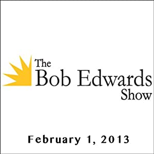 The Bob Edwards Show, Aaron Neville and Doyle McManus, February 1, 2013 Radio/TV Program