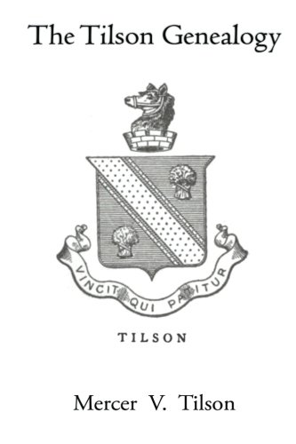 The Tilson Genealogy: From Edmond Tilson at Plymouth, N.E. 1638 to 1911