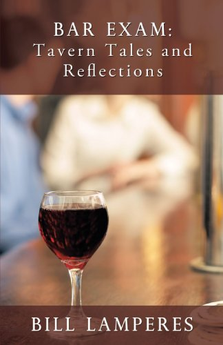 Bar Exam: Tavern Tales and Reflections: A Novel, Bill Lamperes