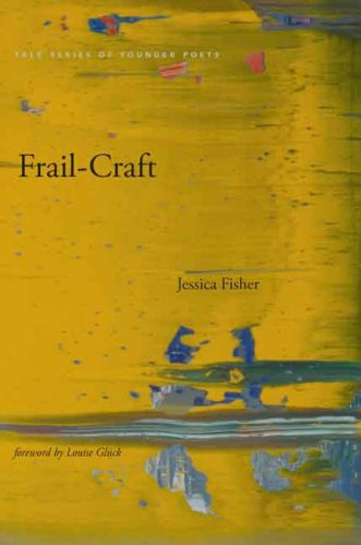 Frail-Craft (Yale Series of Younger Poets)
