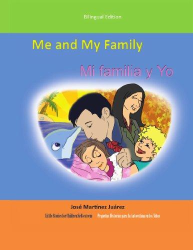 Me and My Family/Mi Familia y Yo: (Little stories for children self-esteem)/(Peque as historias para la autoestima en los ni os)/