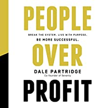 People over Profit: Break the System, Live with Purpose, Be More Successful (       UNABRIDGED) by Dale Partridge Narrated by Dale Partridge