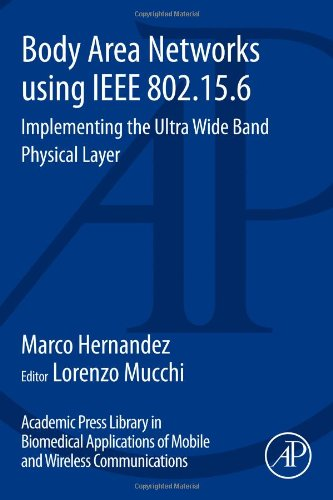 Body Area Networks using IEEE 802.15.6: Implementing the ultra wide band physical layer PDF