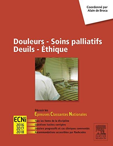 Douleurs - Soins palliatifs - Deuils - Ethique: Réussir les ECNi