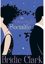 The Overnight Socialite: A Novel