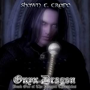 Onyx Dragon: The Dragon Chronicles, Book 1 | [Shawn E. Crapo]