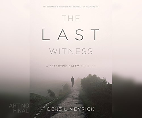 Last Witness, The: A Detective Daley Thriller