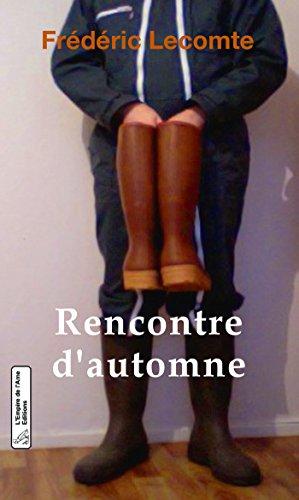 Frédéric Lecomte - Rencontre d'automne (L'Empire de l'Ame Histoire de botteux)