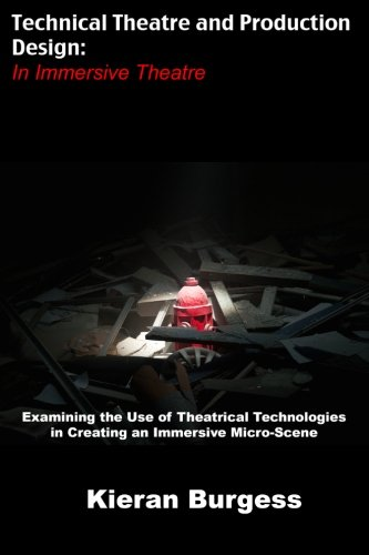 Examining the use of theatrical technologies in creating an immersive Micro-Scene: Technical Theatre and Production Design: In Immersive Theatre