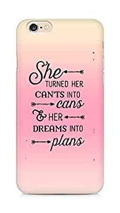 AMEZ cants into cans dreams into plans Back Cover For Apple iPhone 6s