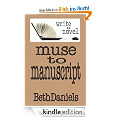 MUSE TO MANUSCRIPT: Write a Novel (Fiction Writing Aids)