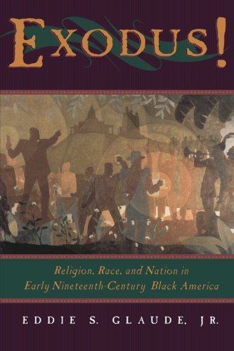 Exodus!: Religion, Race, and Nation in Early Nineteenth-Century Black America (Religion In Early America compare prices)