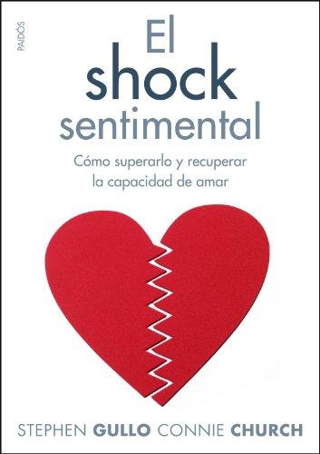 El shock sentimental: Cómo superarlo y recuperar la capacidad de amar (Divulgacion - Autoayuda)