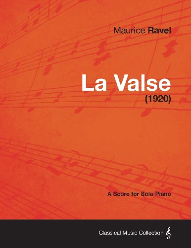 La Valse - A Score for Solo Piano (1920)