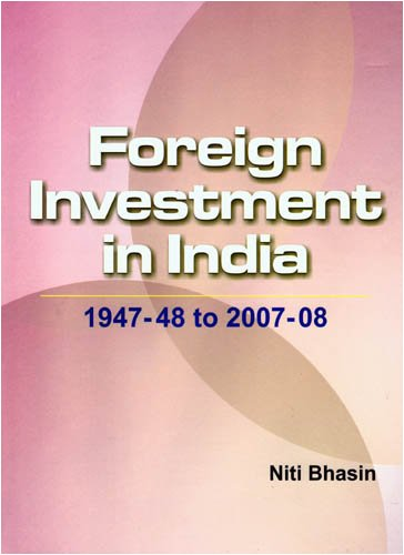 Foreign Investment in India: 1947-48 to 2007-08
