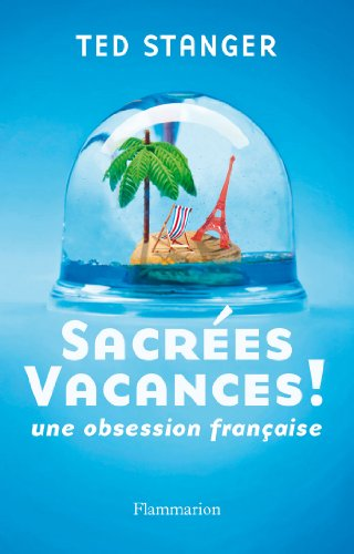 Sacrées vacances ! Une obsession française