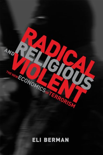 Radical, Religious, and Violent: The New Economics of...