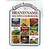 Great American Brand Name Recipe Cookbook