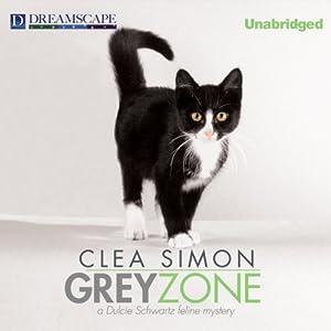 Grey Zone: A Dulcie Schwartz Feline Mystery, Book 3 | [Clea Simon]