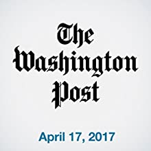 April 17, 2017 Magazine Audio Auteur(s) :  The Washington Post Narrateur(s) : Sam Scholl