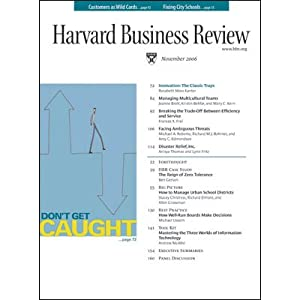 Harvard Business Review, November 2006 | [Harvard Business Review, Rosabeth Moss Kanter, Michael Useem, Fareed Zakaria, Ian Bremmer, Frances Frei]
