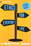 Introducing Ethics for Everyday Life: A Practical Guide (1848313411) by Robinson, Dave