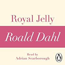 Royal Jelly (A Roald Dahl Short Story) Audiobook by Roald Dahl Narrated by Adrian Scarborough