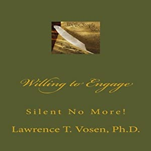 Willing to Engage: Silent No More! | [Lawrence T. Vosen, Ph.D.]