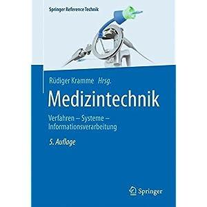 Medizintechnik: Verfahren - Systeme - Informationsverarbeitung (Springer Reference Technik