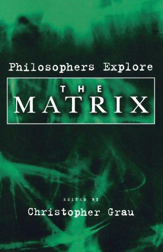 Philosophers Explore The Matrix