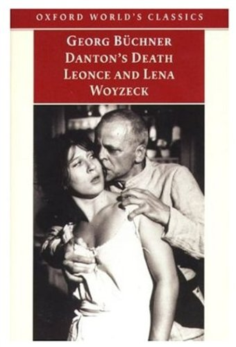Danton's Death, Leonce and Lena, Woyzeck (Oxford World's Classics)