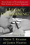 img - for A Legacy of Learning : Your Stake in Standards and New Kinds of Public Schools(Hardback) - 2000 Edition book / textbook / text book