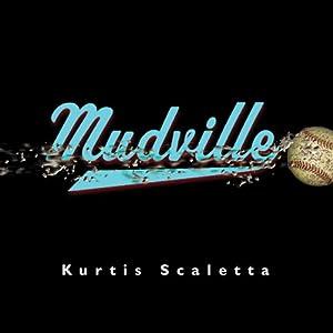 Mudville | [Kurtis Scaletta]