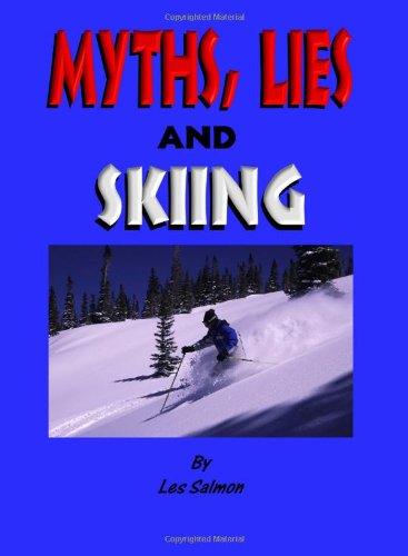 Myths, Lies & Skiing