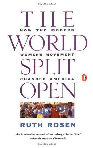 The World Split Open: How the Modern Women's Movement Changed...