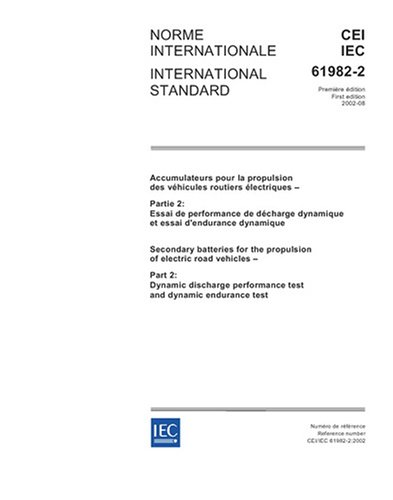 Iec 61982-2 Ed. 1.0 B:2002, Secondary Batteries For The Propulsion Of Electric Road Vehicles - Part 2: Dynamic Discharge Performance Test And Dynamic Endurance Test