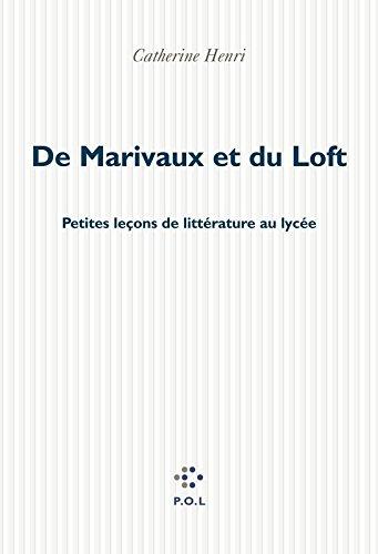 De Marivaux et du Loft: Petites leçons de littérature au lycée