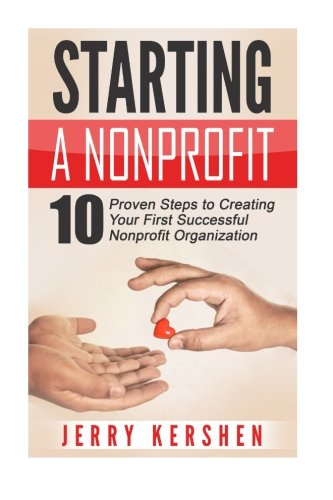 Starting-a-Nonprofit-10-Proven-Steps-to-Creating-your-First-Successful-Nonprofit-Organization-Successful-NPO-Starting-a-Nonprofit-Charity-Nonprofit-Startup-How-to-Start-a-Nonprofit