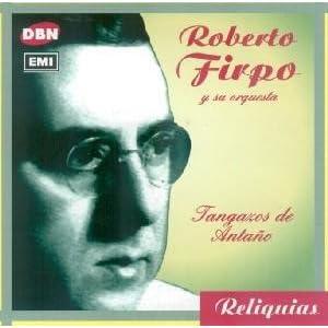 Roberto Firpo - Tangazos de Antaño