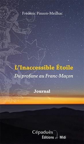 L'Inaccessible Étoile Du profane au Franc-Maçon