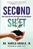 img - for Second Shift: How to Grow Your Part-Time Passion to Full-Time Influence book / textbook / text book