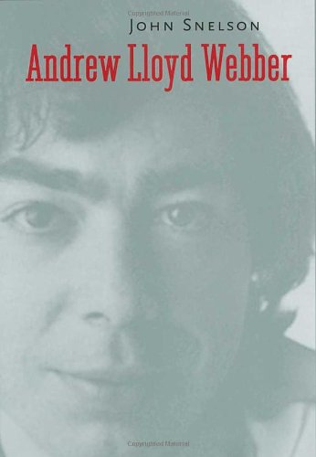 Image for Andrew Lloyd Webber (Yale Broadway Masters Series)
