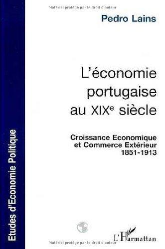 L'Economie portugaise au XIXe siècle: Croissance économique et commerce extérieur, 1851-1913