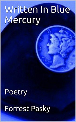 Written In Blue Mercury: Poetry