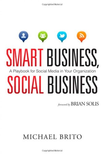 Smart Business, Social Business: A Playbook for Social Media in...