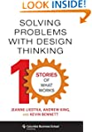 Solving Problems with Design Thinking...