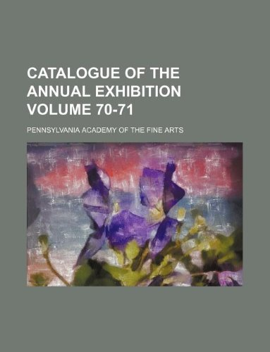 Catalogue of the annual exhibition Volume 70-71