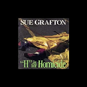 H is for Homicide: A Kinsey Millhone Mystery | [Sue Grafton]