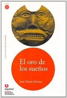 Amazon.com: El Oro de Los Suenos (Ed11 +Cd) (the Gold of Dreams) (Leer