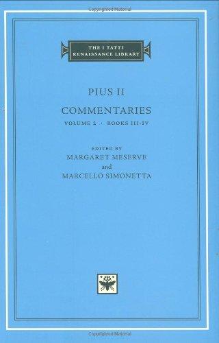 Pius II: Commentaries Volume 2: Books III-IV: Books III-IV v. 2 (The I Tatti Renaissance Library)